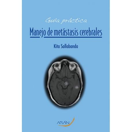 Guía práctica Manejo de metástasis cerebrales