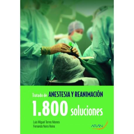 Tratado de anestesia y reanimación. 1800 soluciones