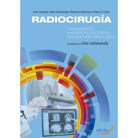 Radiocirugía. Fundamentos, avances tecnológicos, indicaciones y resultados